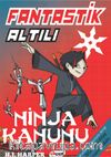 Fantastik Altılı - Ninja Kanunu