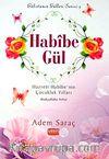 Habibe Gül & Hazreti Habibe'nin Çocukluk Yılları (Radıyallahu Anha)