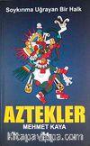 Soykırıma Uğrayan Bir Halk Aztekler