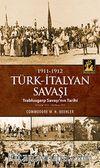 1911-1912 Türk-İtalyan Savaşı & Trablusgarp Savaşı'nın Tarihi