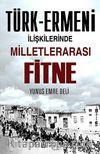 Türk-Ermeni İlişkilerinde Milletlerarası Fitne