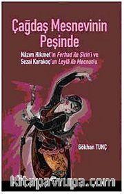 Çağdaş Mesnevinin Peşinde <br /> Nazım Hikmet'in Ferhad ile Şirin'i ve Sezai Karakoç'un Leyla ile Mecnun'u