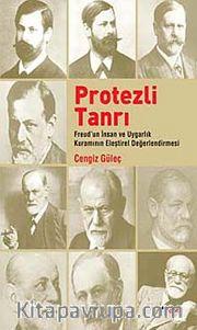 Protezli Tanrı <br /> Freud'un İnsan ve Uygarlık Kuramının Eleştirel  Değerlendirmesi