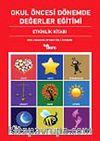 Okul Öncesi Dönemde Değerler Eğitimi (Etkinlik Dosyası-Etkinlik Kitabı 2 Kitap)