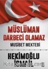 Müslüman Darbeci Olamaz & Musibet Mektebi