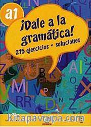 Dale a la gramática! A1 +Audio descargable  (İspanyolca Temel Seviye Gramer)