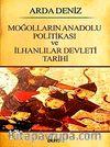 Moğolların Anadolu Politikası ve İlhanlılar Devleti Tarihi