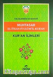 Muhtasar El-İtkan Fi Ulum'il-Kur'an  / Kuran İlimleri (Yeşil kapak)