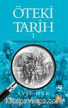 Öteki Tarih -1 & Abdülmecid'den İttihat Terakki'ye