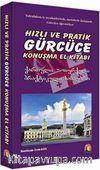 Hızlı ve Pratik Gürcüce Konuşma El Kitabı