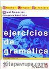 Ejercicios de Gramatica - Nivel Superior (İspanyolca Dilbilgisi - Üst Seviye)