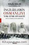 İngilizlerin Osmanlıyı Yok Etme Siyaseti & Musul-Kerkürk-Mısır-Arabistan