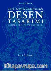 Türk Tezyini Santlarında Desen Tasarımı (Ciltli) <br /> Çizim Tekniği ve Çeşitleri