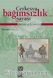 Çerkesya / Bağımsızlık Savaşı