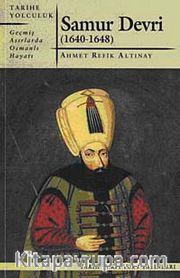 Samur Devri (1640-1648) <br /> Geçmiş Asırlarda Osmanlı Hayatı