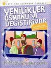 Yenilikler Osmanlı'yı Değiştiriyor / Kıtalara Sığmayan Osmanlı-5