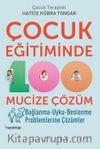 Çocuk Eğitiminde 100 Mucize Çözüm & Bağlanma-Uyku-Beslenme Problemlerine Çözümler