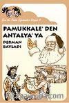 Pamukkale'den Antalya'ya / Ece ile Arda Efsaneler Dizis