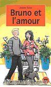 Bruno Et l'amour (Niveau-4) 1200 Mots Fransızca Okuma Kitabı