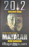 Klasik Tarihin Yanılgısı Mayalar & 2012 Beklenen Tarih