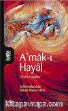 A'mak-ı Hayal & Derin Hayaller