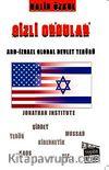 Gizli Ordular & ABD-İzrael Global Devlet Terörü