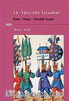 16.Yüzyılda İstanbul & Kent-Saray-Günlük Yaşam