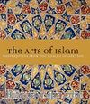 The Arts of Islam & Masterpieces From The Khalili Collection (Ciltli)