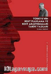 Türkiye'nin Kent Planlama ve Kent Araştırmaları Tarihi Yazıları