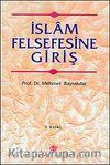 İslam Felsefesine Giriş / Prof. Dr. Mehmet Bayraktar