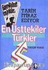 Tarih İtiraz Ediyor En Üsttekiler Türkler