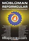 Müslüman Reformcular & İslami Reform Üzerine Kritik Düşünceler