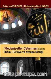 Medeniyetler Çatışması Işığında İslam -Türkiye Avrupa Birliği