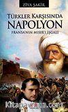 Türkler Karşısında Napolyon & Fransa'nın Mısır'ı İşgali