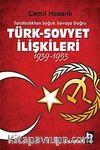 Türk-Sovyet İlişkileri (1939-1953) & Tarafsızlıktan Soğuk Savaşa Doğru