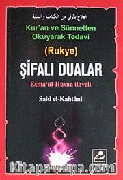 Şifalı Dualar <br /> Kur'an ve Sünnetten Okuyarak Tedavi (Rukye) (cep boy)