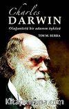 Charles Darwin & Olağanüstü Bir Adamın Öyküsü