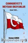 Cumhuriyet'e Meydan Okuyanlar & Hedef 1923