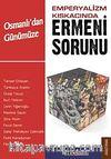 Osmanlı'dan Günümüze Emperyalizm Kıskacında Ermeni Sorunu