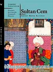 Sultan Cem/Geçmiş Asırlarda Osmanlı Hayatı