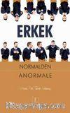 Erkek & Normalden Anormale