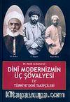 Dini Modernizmin Üç Şövalyesi ve Türkiye'deki Takipçileri/Cemaleddin Efgani-Muhammed Abduh-Reşid Rıza