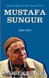 Üstadın Manevi Evladı, Fena Fi'n Nur Mustafa Sungur