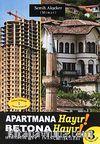 Apartmana Hayır! Betona Hayır! & Mimarlık- Ev- İnanç İlişkileri