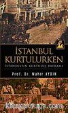 İstanbul Kurtulurken & İstanbul'un Kurtuluş Bayramı