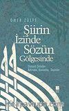 Şiirin İzinde Sözün Gölgesinde & Osmanlı Şiirinden Kelimeler, Kavramlar, Deyimler
