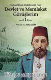 Devlet ve Memleket Görüşlerim -1 (Sultan İkinci Abdülhamid Han)