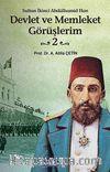 Devlet ve Memleket Görüşlerim -2 (Sultan İkinci Abdülhamid Han)