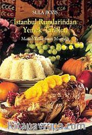 İstanbul Rumlarından Yemek Tarifleri <br /> Masal Yıllarımın Mutfağı