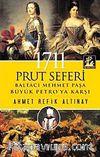 1711 Prut Seferi & Baltacı Mehmet Paşa Büyük Petro'ya Karşı